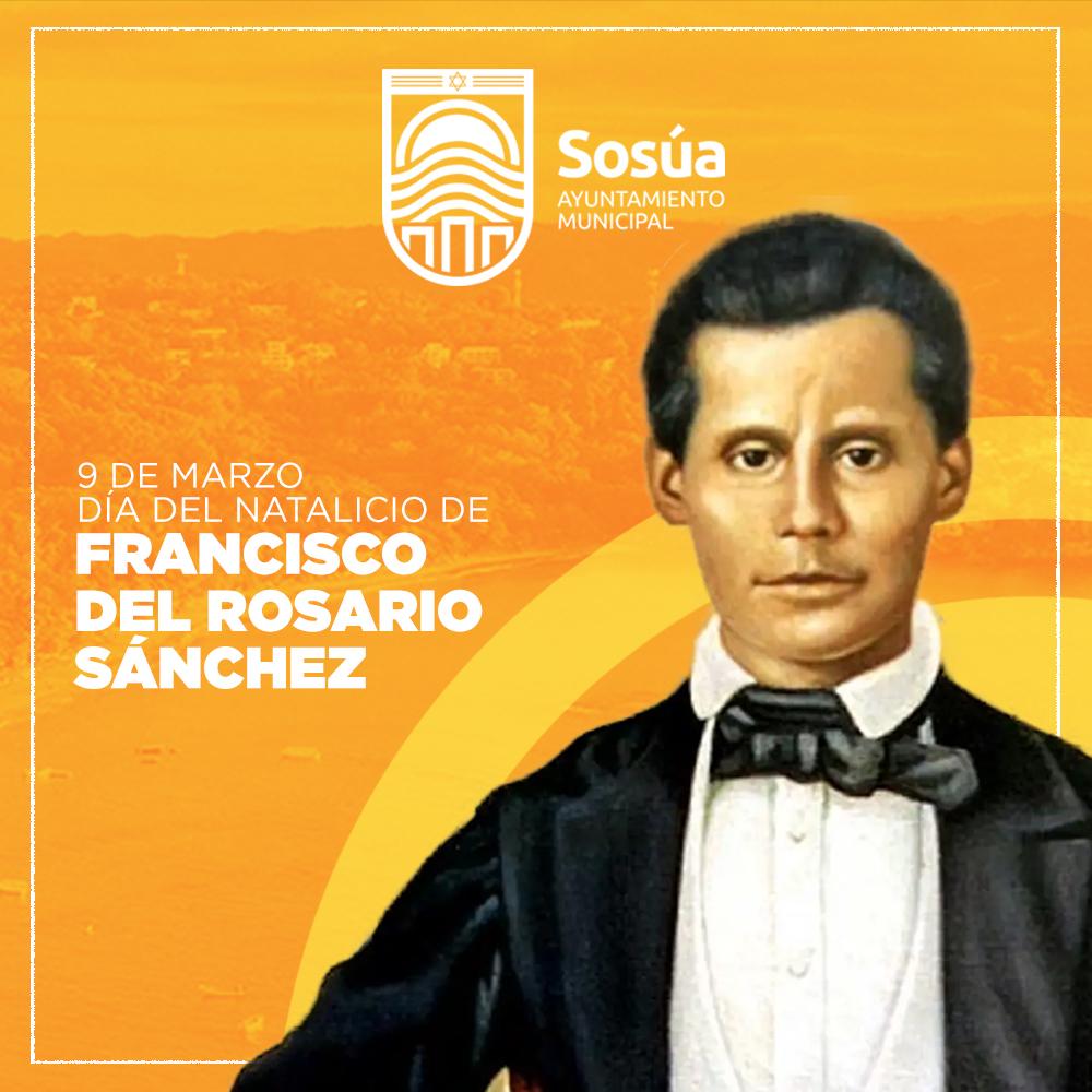 Natalicio de Francisco del Rosario Sánchez, prócer de nuestra patria.